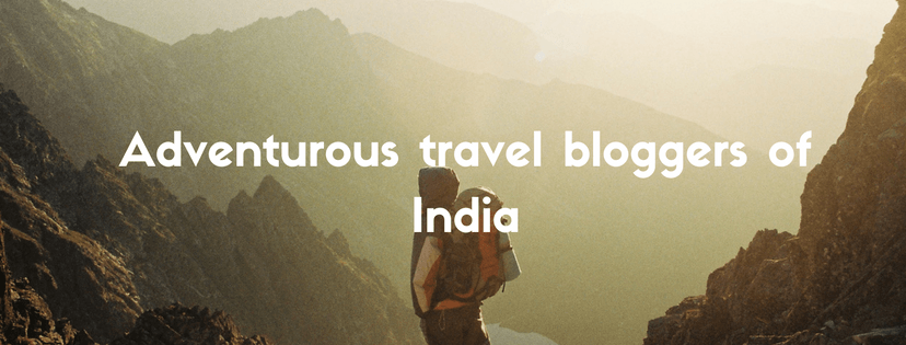 Adventurous travel bloggers of India
