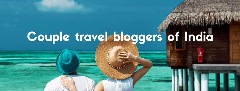 Couple travel bloggers of India