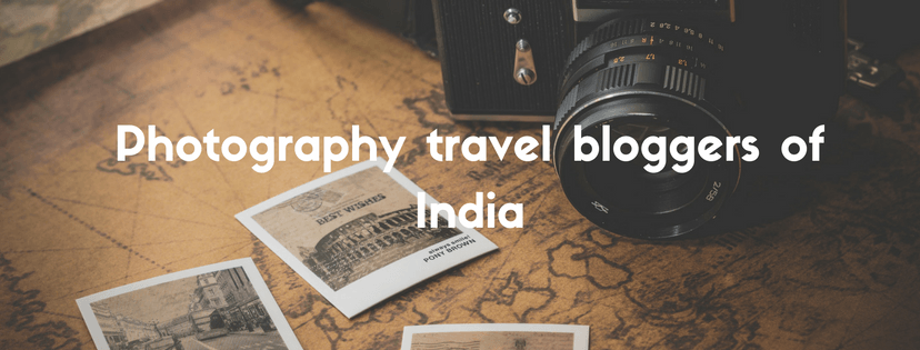 Photography travel bloggers of India