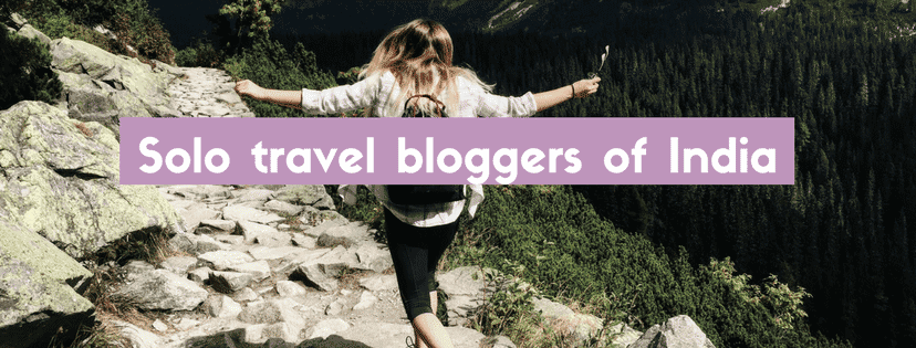 Solo travel bloggers of India