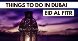Things to do in Dubai during Eid Al Fitr