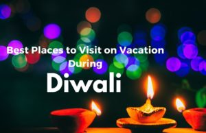 Places to Visit on Vacation During Diwali