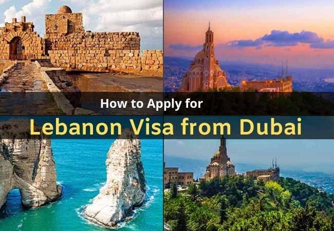 Lebanon Visa From Dubai Application Process Requirements Fees